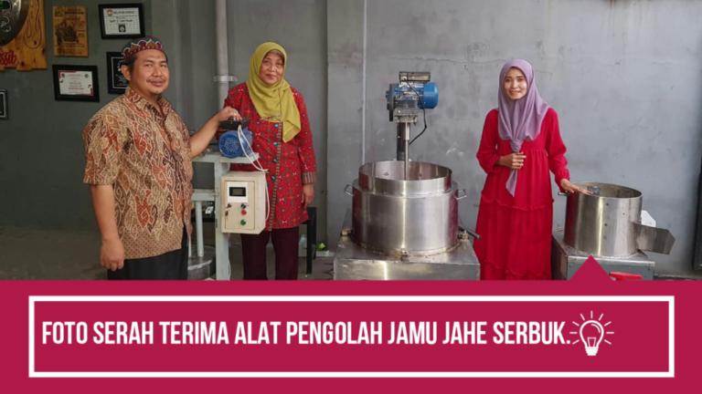 Program Diseminasi Produk Teknologi Ke Masyarakat – Kemenristek Dikti 2019 – Mesin Pengolah Jamu Tradisional Untuk Meningkatkan Produktivitas UKM Jamu Desa Sruni Gedangan Sidoarjo